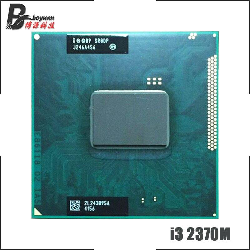 Intel Core i3 2370 M SR0DP i3-2370M 2.4 GHz Dual-Core Quad-Thread CPU Porcessor L2 = 512 M = L3 3 M 35 W Soquete G2