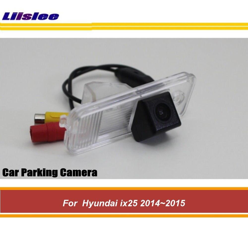 Автомобильная парковочная камера заднего вида для Hyundai ix25 2014 2015, Автомобильная камера заднего вида с ПЗС ночным видением