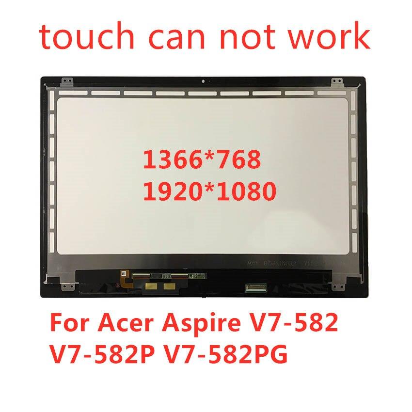 "(Touch no puede trabajar) Nueva 15,6 ""LCD táctil ensamblaje de pantalla + digitalizador 1366*768 1920X1080 para Acer Aspire V7-582 V7-582P V7-582PG"