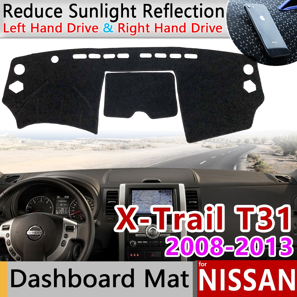 Para Nissan x-trail T31 2008 ~ 2013 alfombrilla antideslizante almohadilla de la cubierta del tablero parasol Dashmat accesorios 2009 2010 2011 X Trail XTrail