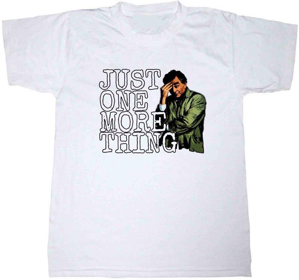 2019 moda verano camiseta JUST ONE MORE THING COLUMBO DETECTIVE CULT clásico TV SHOW camiseta TOP camiseta