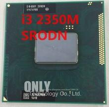 Originele Core i3-2350M Processor (3 M Cache, 2.3 Ghz, i3 2350 M, SR0DN) PGA988 TDP 35 W, Laptop CPU Compatibel HM65 HM67 QM67