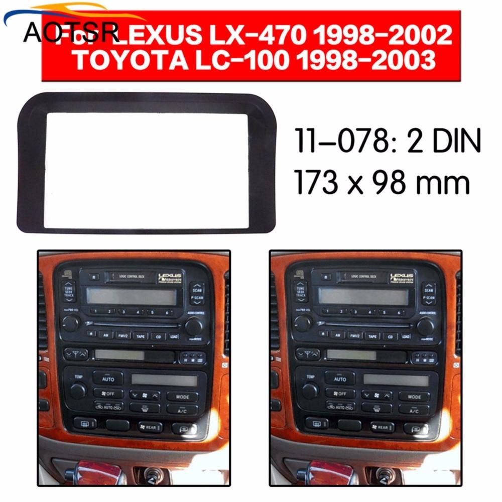 car Radio Facia For Lexus LX-470 1998-2002/Toyota LC100 1998-2003 2 Din dvd player Fascia Car Stereo Radio Installtion Dash