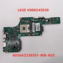 Haute qualité Pour L630 L635 Ordinateur Portable carte mère V000245030 6050A2338501-MB-A03 HM55 DDR3 100% entièrement Testé