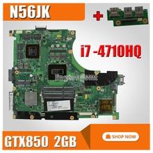 send board+N56JK Motherboard i7-4710HQ GTX850 2GB For ASUS N56J G56J G56JK Laptop motherboard N56JK Mainboard N56JK Motherboard