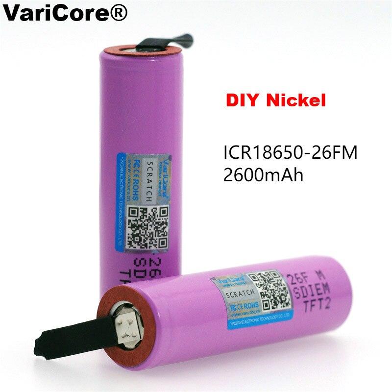 VariCore nouveau 18650 ICR18650-26FM 2600mAh Li-ion 3.7v batterie Rechargeable bricolage Nickel batteries