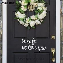 Be Safe We Love You, arte Mural de decoración para el hogar, decoraciones cálidas, calcomanías para puerta y pared, citas con patrones para niños, decoración para el hogar M011