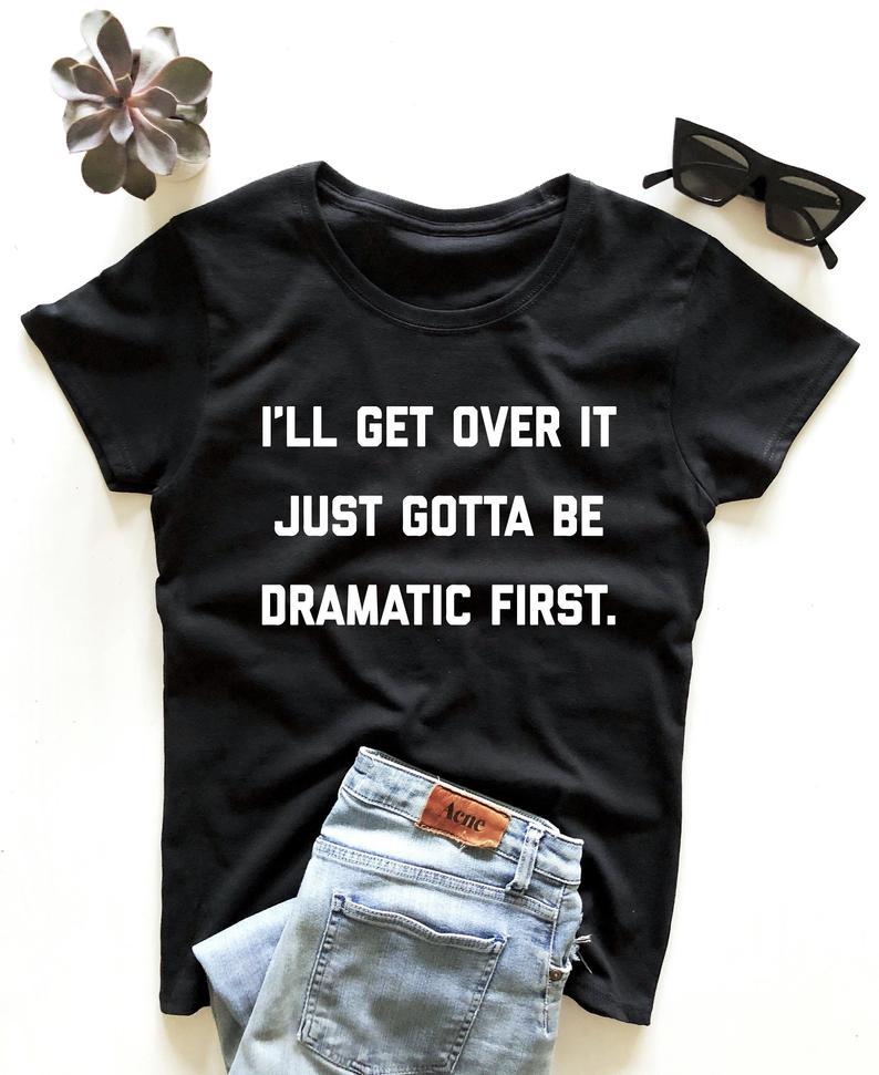 Lo superaré, solo tengo que ser la primera camiseta acrílica Hipster Grunge eslogan de carta camiseta de verano Vintage espectacular camiseta para chica