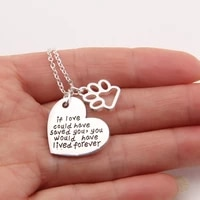 if love could saved you you would have lived foever pet paw print pendant necklace memorial choker necklaces pendants