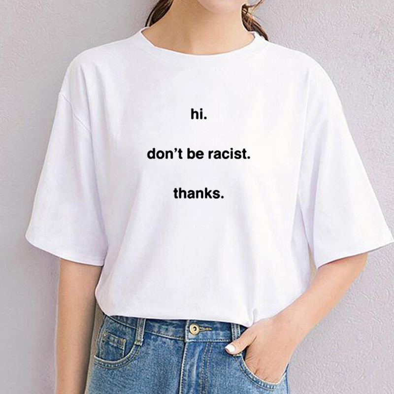Dont Be Racist Shirts minimalista Tumblr ropa letras divertidas estampadas decir estético Anti Rave Latina camisetas XXXL
