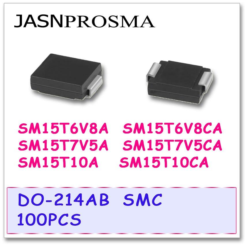 JASNPROSMA 100PCS DO-214AB SMC SM15T6V8A SM15T6V8CA SM15T7V5A SM15T7V5CA SM15T10A SM15T10CA UNI BI SMD High quality TVS