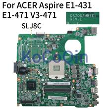 KoCoQin carte mère Dordinateur Portable Pour ACER Aspire E1-431 E1-471 V3-471 E1-471G HM77 Carte Mère DAZQSAMB6E1 SLJ8C