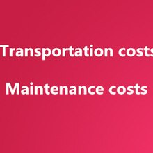 Transportation costs Maintenance costs Extra Fee