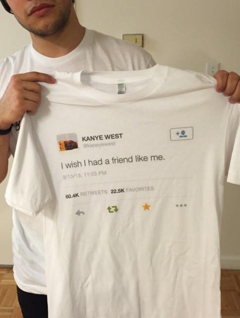 Kanye West tuit I Wish I Had A Friend Like Me camiseta de verano para hombres Tumblr manga corta de moda impresa camiseta Casual Camisa Grunge