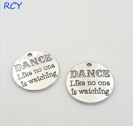 Calidad superior 5 unids/lote 25mm disco redondo letra impresa baile como nadie está viendo encantos baile encanto para hacer joyería