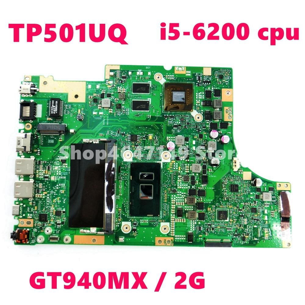 TP501UQ i5-6200cpu GT940MX/2G placa madre para ASUS TP501UQ UQK TP501UB TP501 TP501U placa base de computadora portátil TP501UQ placa base prueba OK