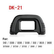 DK-21 DK21 Oeilleton Doculaire Viseur Capuchon En Caoutchouc Pour NIKON D70 D70S D80 D90 D200 D300 D7000 D7100 D40 D100 D50 D610 D600 D750