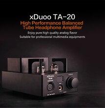 XDUOO TA-20 HIFI haute Performance entièrement équilibré classique 12Au7 Tube amplificateur Audio stéréo avec amplificateur XLR AUX