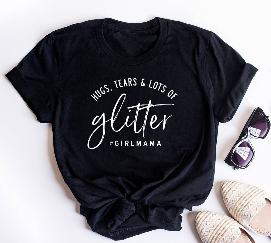 Las lágrimas y un montón de brillo lema Niña de mamá, mamá camiseta, camisa de vida mamá Tee grumge algodón Hipster camiseta mujer estética superior