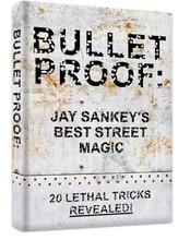 Bulletproof By Jay Sankey magic tricks