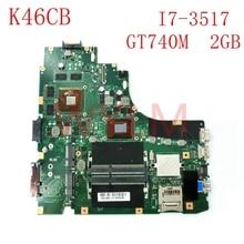 K46cb i7 cpu gt740m 2 gb 메인 보드 asus a46c k46c k46cb k46cm 노트북 마더 보드 100% 테스트 잘 작동