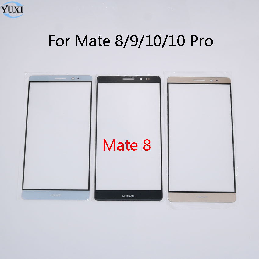 YuXi For Huawei Mate 8 9 10 Pro touch panel Front Outer Glass Lens high quality Repair Part