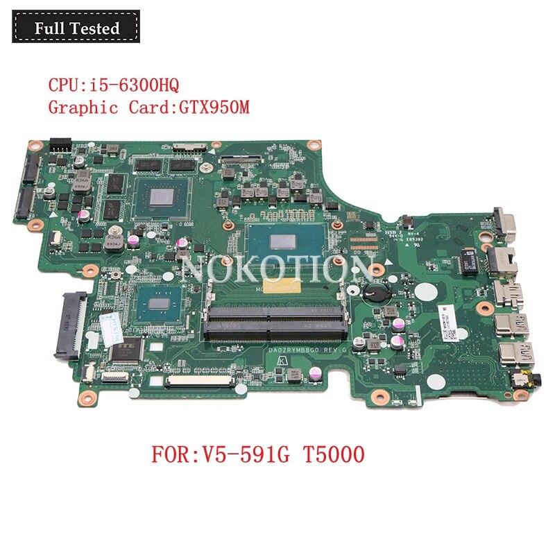 NOKOTION NB. G5W11.001 NBG5W11001 NBG5W110016 для Acer Aspire V5-591G T5000 da0zymb8g0 материнская плата для ноутбука GTX950M 2 Гб i5-6300HQ