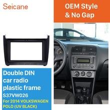 Seicane double din car radio fascia uv black 스테레오 패널 (2014 년) 폭스 바겐 폴로 dvd gps 오디오 플레이어 트림 설치 베젤