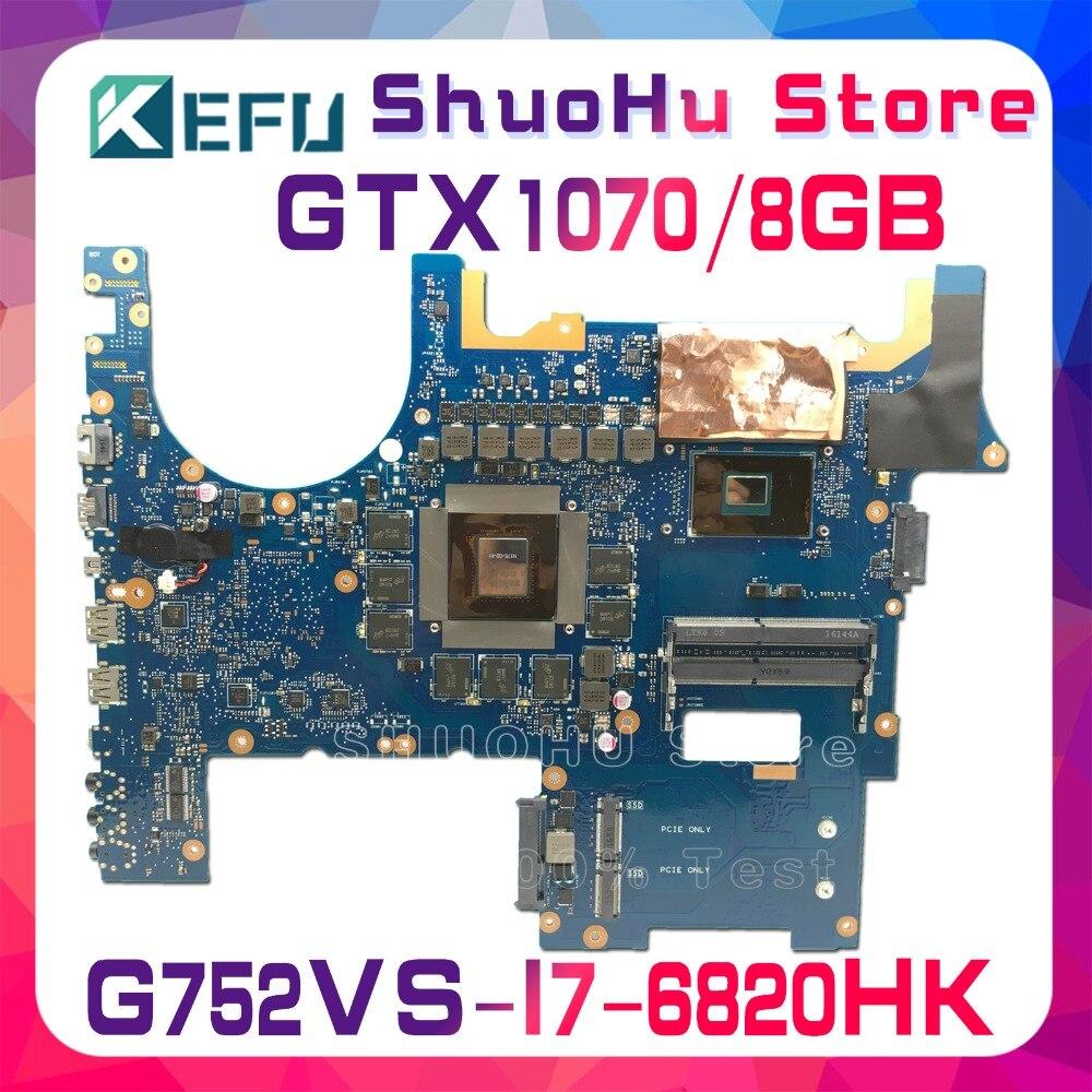KEFU ROG752 For ASUS G752VS G752VML G752VM I7-6820HK GTX1070/8GB video laptop motherboard tested 100% work original mainboard