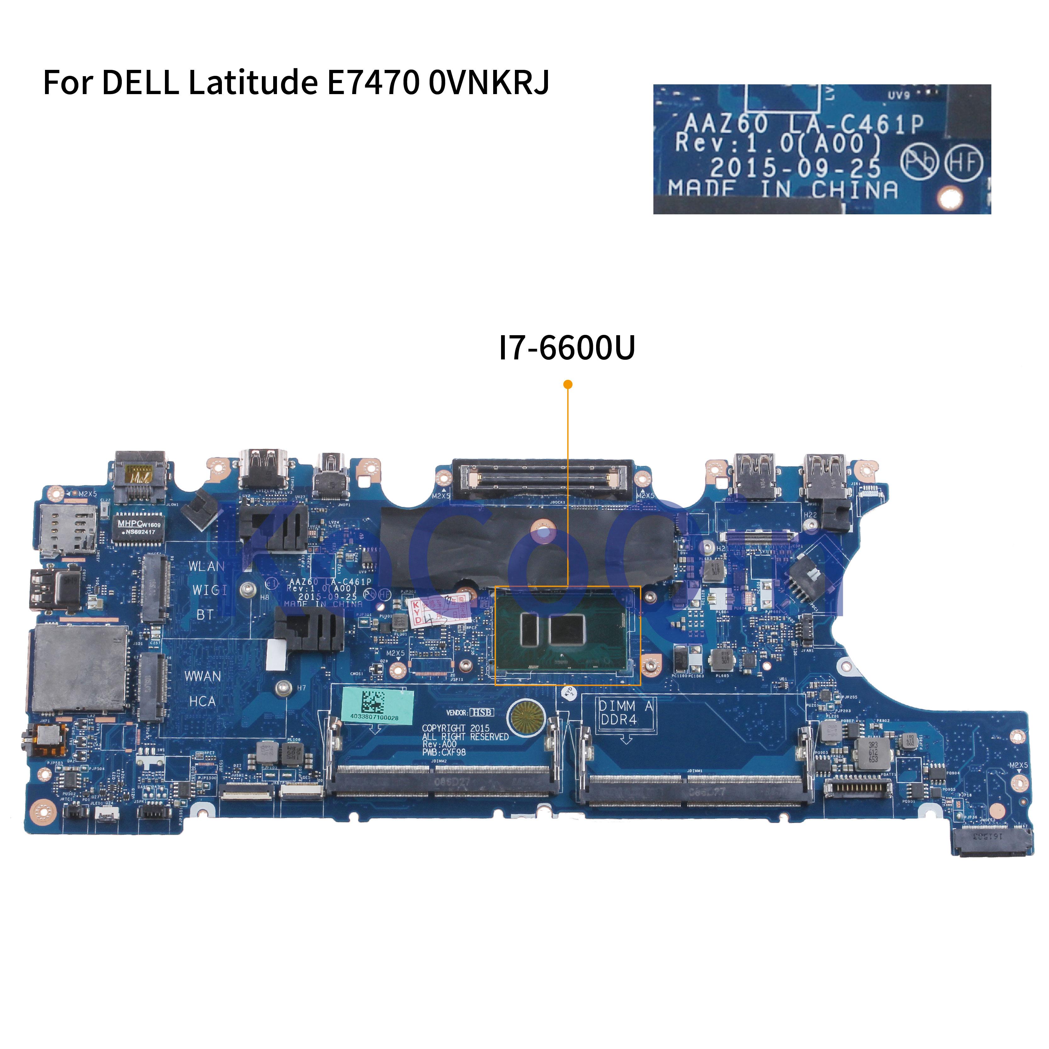KoCoQin Laptop motherboard For DELL Latitude 7470 E7470 I7-6600U Mainboard CN-0VNKRJ 0VNKRJ AAZ60 LA-C461P SR2F1 CPU