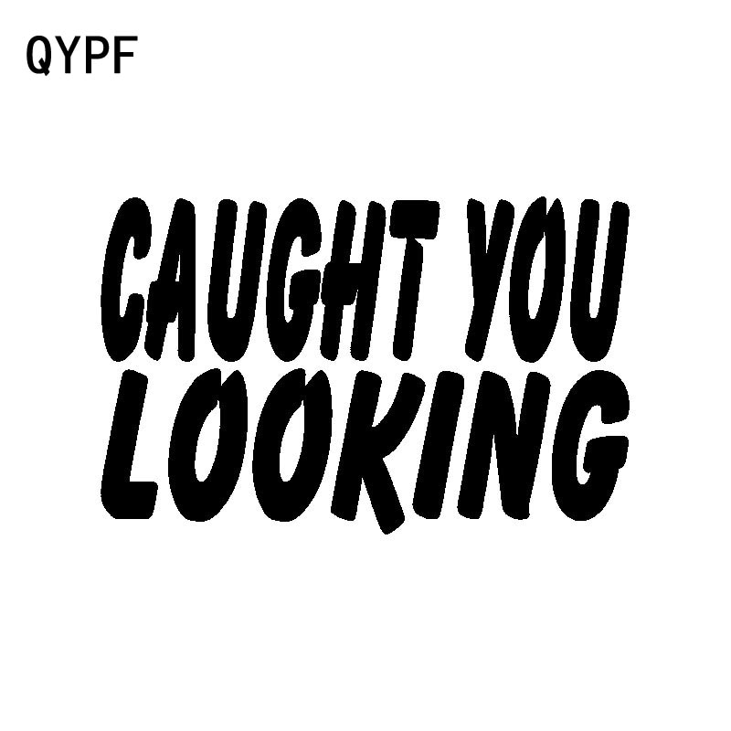 QYPF 14.2CM*9CM Creative Vinyl Reflective Car Sticker CAUGHT YOU LOOKING Decal Black Silver C15-2767