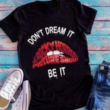 Don't Dream It Be It The Rocky Horror Picture Show Black Cotton Men Shirt Cool Casual pride t shirt men Unisex Fashion tshirt