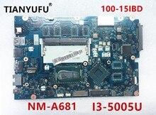 Moederbord voor Lenovo Ideapad 100-15IBD moederbord CG410/CG510 NM-A681 I3-5005U DDR3L Laptop Moederbord getest 100% werken