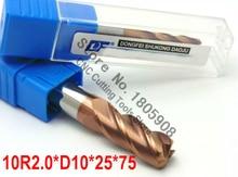 1PCS 10R2.0*10*25*75 Titanium yellow 10mm 4 flutes Cemented Carbide Corner Radius endmill CNC router bit milling cutter tool