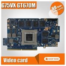 Garphique Carte 60-NLEVG1001-D01 69N0NQV10D01-01 N13E-GR-A2 GTX670 M X 3 GO G75 G75V G75VX GTX670M GTX 670 M DDR5 3 GB vidéo carte VGA