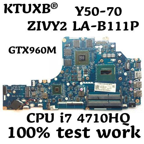 Ktuxb zivy2 LA-B111P placa-mãe para lenovo Y50-70 notebook placa-mãe cpu i7 4710hq gtx960m 4g ddr3 100% teste de trabalho