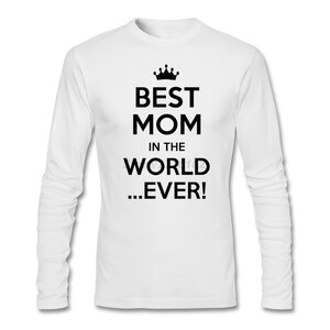 Mother's Day Gift Humor T-shirt Man Short XS-3XL Clothes Original Best Mom in The World Ever for Family 100% Cotton Long Sleeve