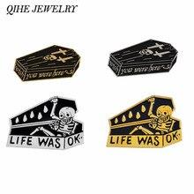 QIHE bijoux souhaite que vous étiez ici, la vie était ok squelette et cercueil émail broches Punk foncé broches Badges bijoux gothiques