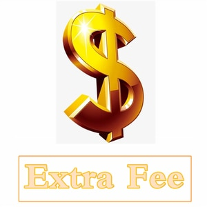 Additional Pay/Extra Shiping Cost /Compensation Freight Fee/Customization Extra Fee