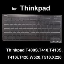 Pour Thinkpad TPU Cristal Clavier Protecteur de Peau de Couverture, costume pour T400S. T410.T410S. T410i. T420.W520. T510.X220
