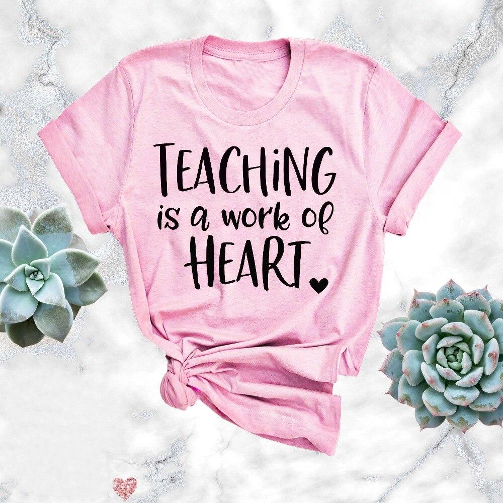 O ensino É UMA Obra De Coração Camisa Kindergrarten Professor Professor de Escola Primária Tee t-shirt camiseta rosa feminina de algodão tops