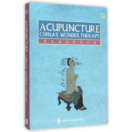 Acupuncture China's Wonder Therapy. traditional Chinese medical science,
