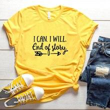 T-shirt femme I Can I Will End Of Story t-shirt gris été coton mode Grunge esthétique hauts Slogan citation graphique t-shirt ample