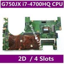 G750JX i7-4700HQ SR15E CPU 2D Carte Mère REV 2.1 Pour Asus ROG G750J G750JX G750JH G750JW Ordinateur Portable Carte Mère DDR3 4 Slots Test OK