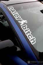 FS1 Dagelijks Bitch Voorruit Sticker Weis Sticker Folie Sticker Tuning