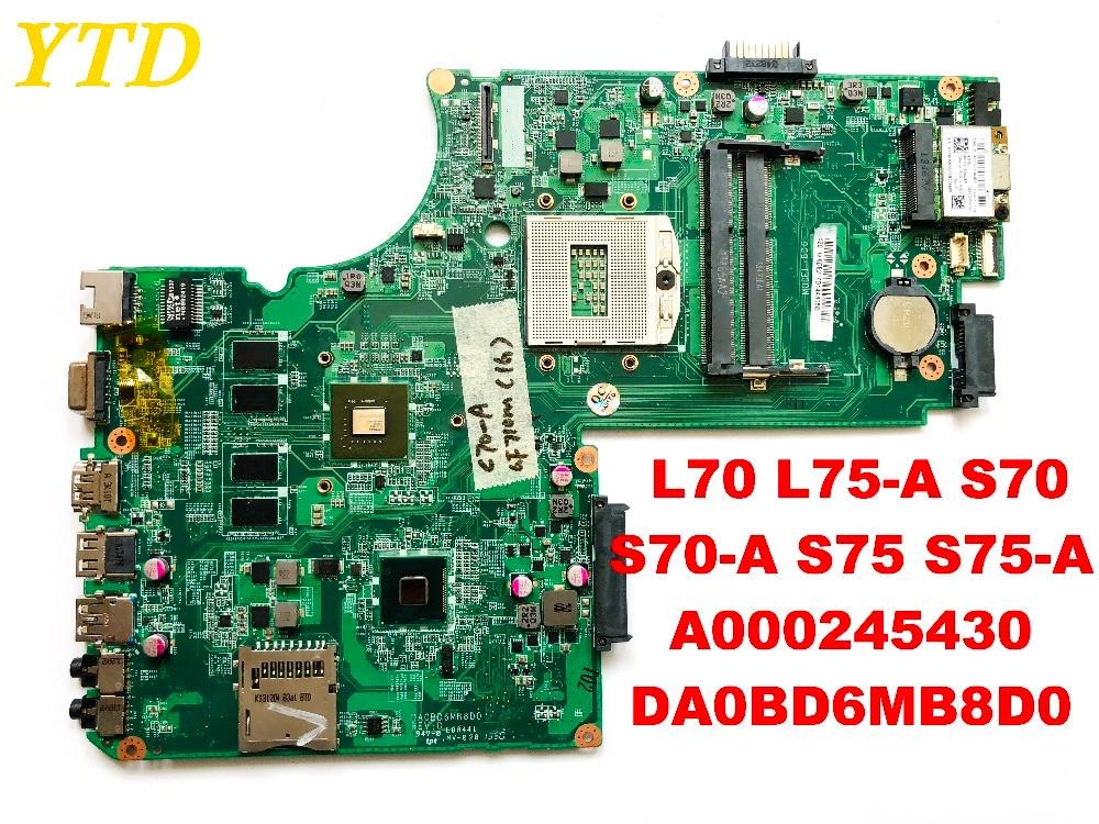 الأصلي لتوشيبا L70 L75-A S70 S70-A S75 S75-A l aptop اللوحة A000245430 DA0BD6MB8D0 اختبار جيد شحن مجاني