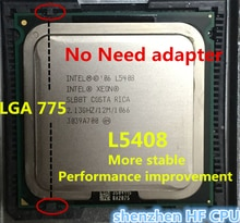 lntel Xeon L5408 2.13GHz/12M/1066Mhz/CPU equal to LGA775 Core 2 Quad Q8200 CPU,works on LGA775 mainboard no need adapter