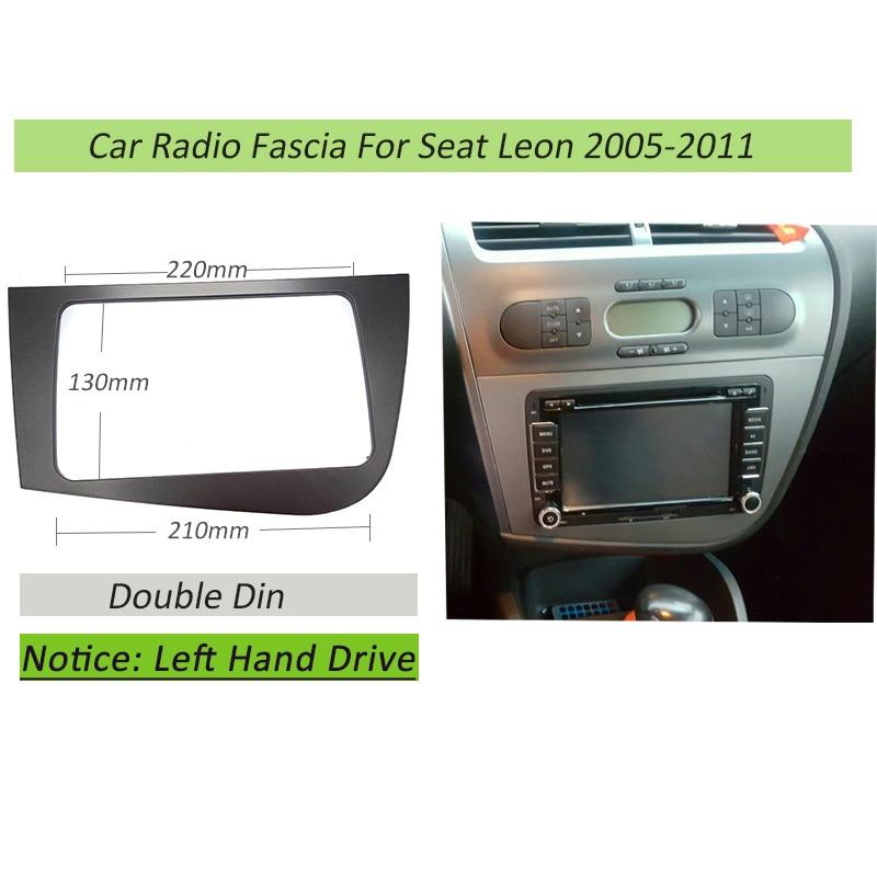 Двойной 2 DIN автомобильный DVD рамка радио фасция для SEAT Leon LHD левый привод Лицевая панель стереосистемы рамка радио Панель Набор для крепления приборной панели