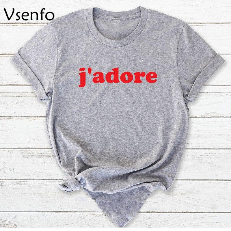 French J'Adore T-Shirt Women Cotton Short Sleeve I Just Love It Feminist T Shirt  Paris Fashion Ladies T-Shirts Camisa Feminina