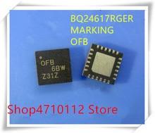 Nouveau 10 PCS/LOT BQ24617RGER BQ24617 marquage OFB QFN-24 IC